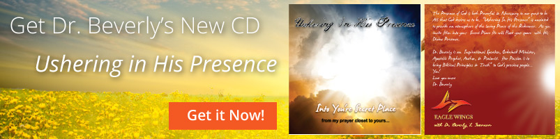Eagle Wings with Dr. Beverly L. Swanson - Ushering in his presence - NEW CD!